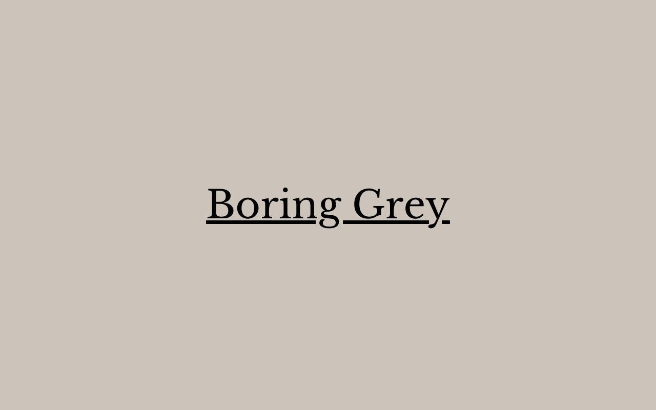 Boring Grey - Cookery